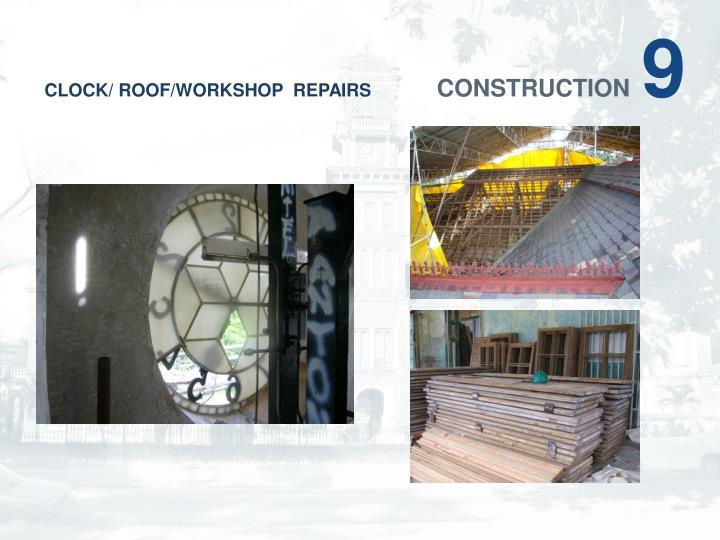 CLOCK/ ROOF/WORKSHOP  REPAIRS