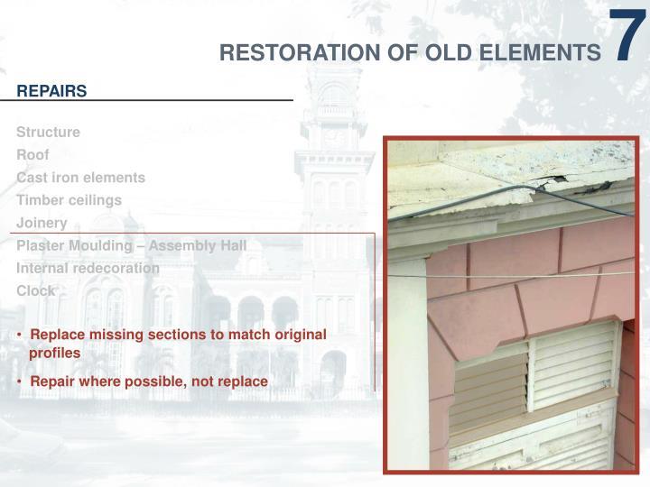 RESTORATION OF OLD ELEMENTS