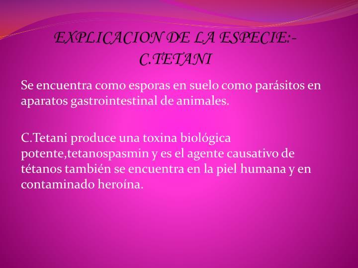 EXPLICACION DE LA ESPECIE:-C.TETANI