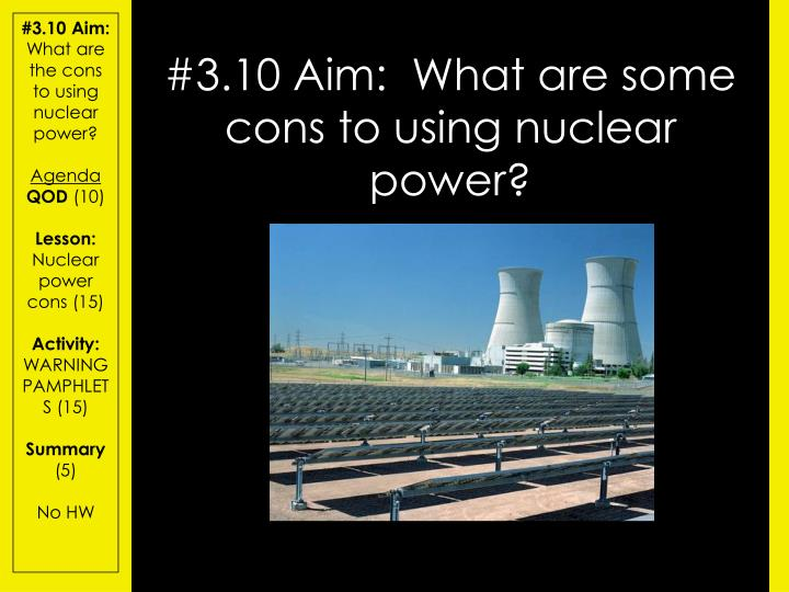 a discussion about the use of nuclear power Pro-con debate of using nuclear power to generate electricity.