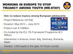 working in europe to stop truancy among youth we stay