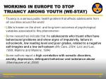 working in europe to stop truancy among youth we stay1
