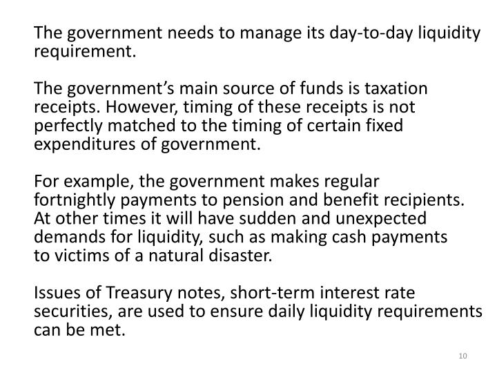 The government needs to manage its day-to-day liquidity