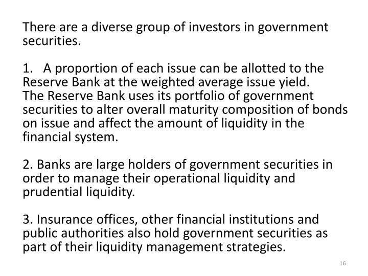 There are a diverse group of investors in government