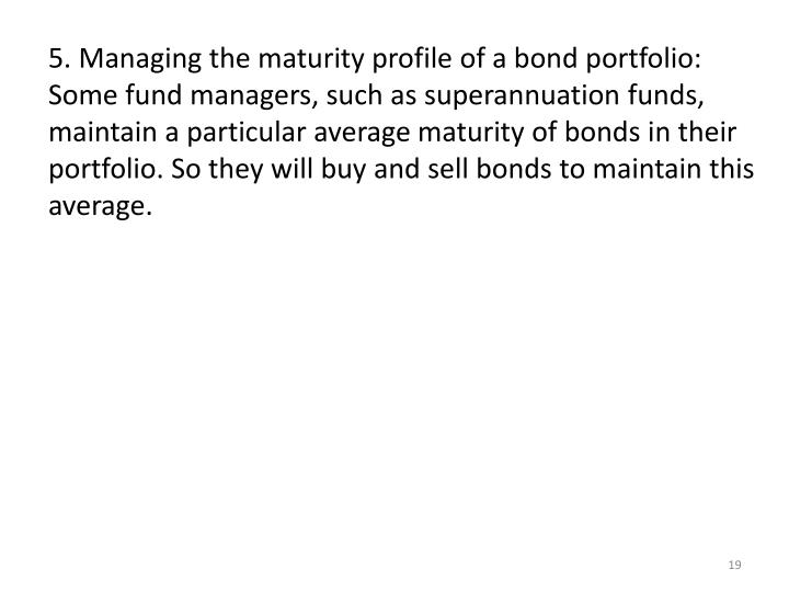 5. Managing the maturity profile of a bond portfolio: