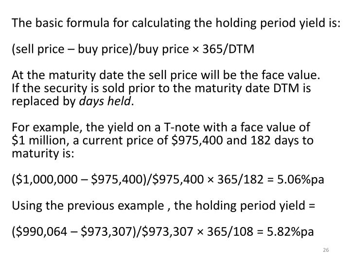 The basic formula for calculating the holding period yield is: