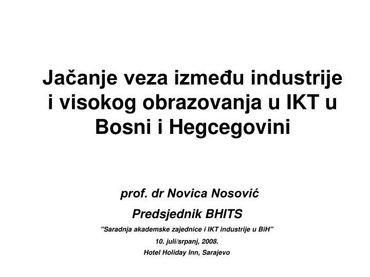 Ja anje veza izme u industrije i visokog obrazovanja u ikt u bosni i hegcegovini