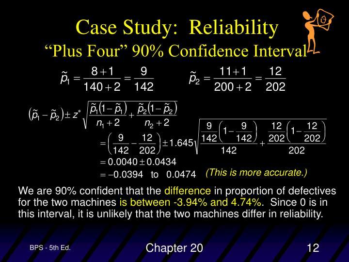 Case Study:  Reliability