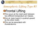 atmospheric lifting type 3
