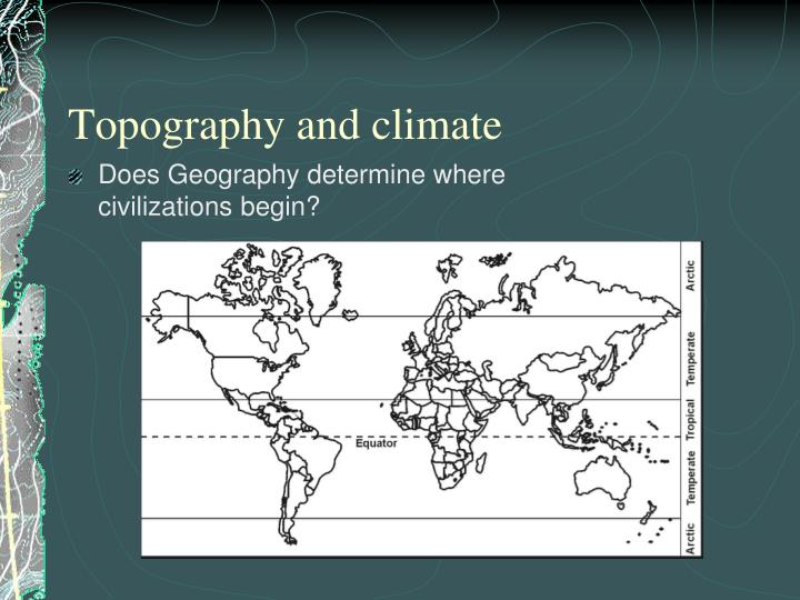 Topography and climate