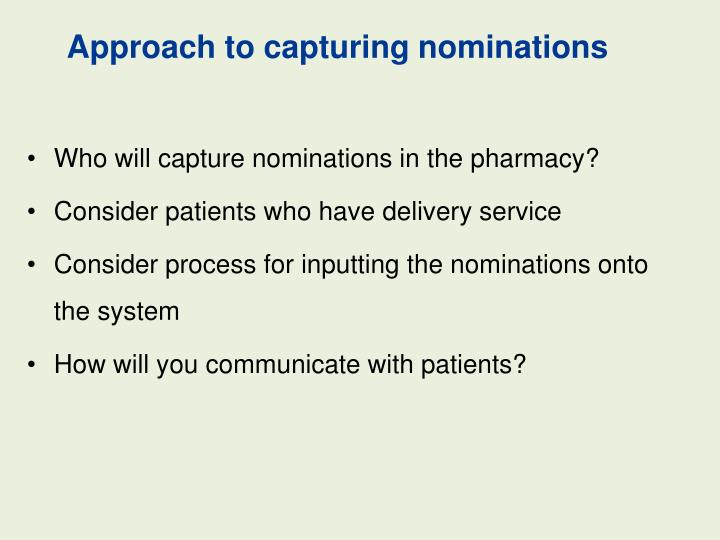 Approach to capturing nominations
