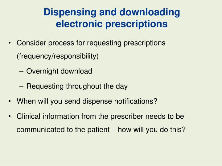 Dispensing and downloading