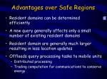 advantages over safe regions
