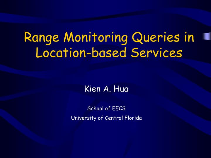 range monitoring queries in location based services