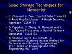 some storage techniques for networks