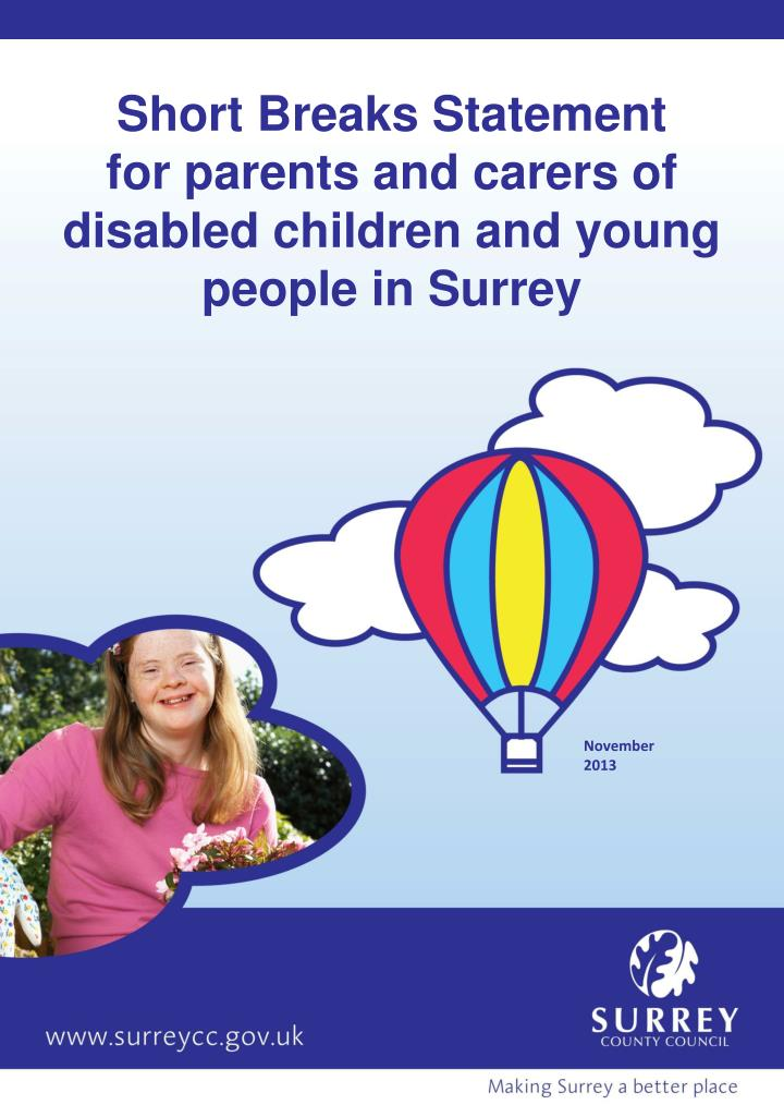 Short breaks statement for parents and carers of disabled children and young people in surrey