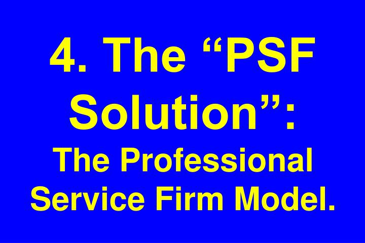 """4. The """"PSF Solution"""":"""