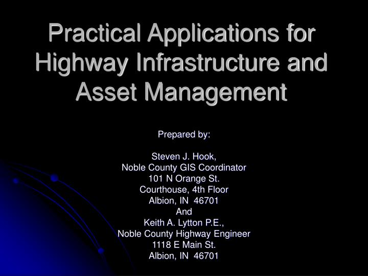 practical applications for highway infrastructure and asset management n.