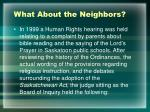 what about the neighbors