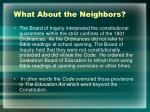 what about the neighbors4
