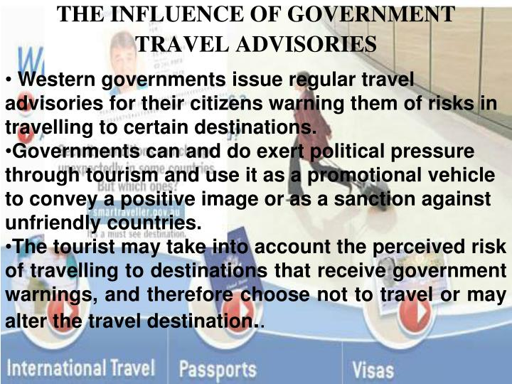 THE INFLUENCE OF GOVERNMENT TRAVEL ADVISORIES