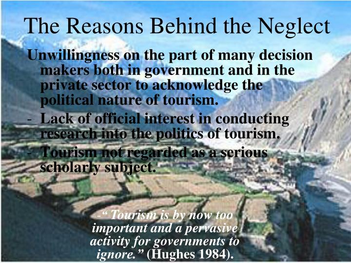 The Reasons Behind the Neglect