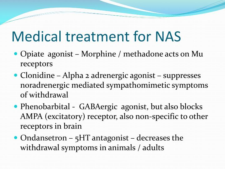 Medical treatment for NAS