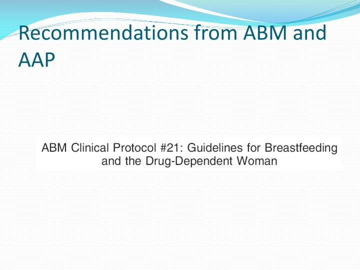 Recommendations from ABM and AAP