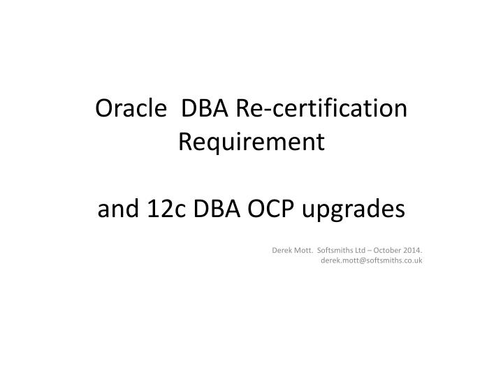 PPT - Oracle DBA Re-certification Requirement and 12c DBA OCP ...