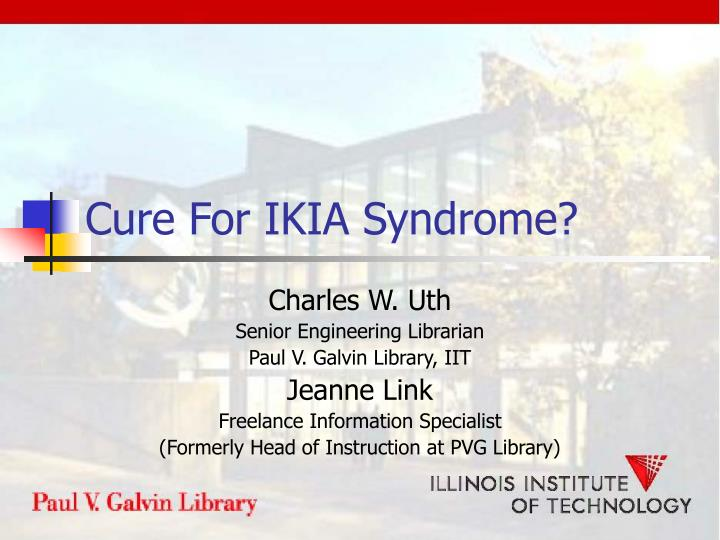 Cure for ikia syndrome