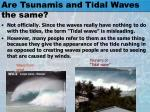 are tsunamis and tidal waves the same