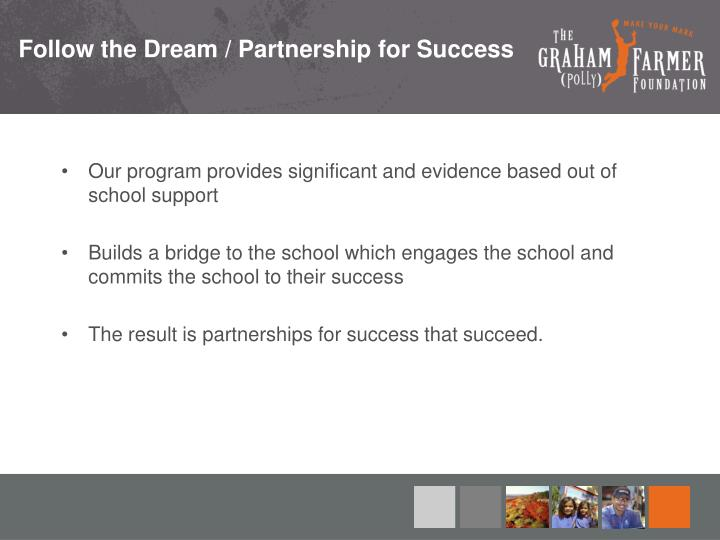 Follow the Dream / Partnership for Success