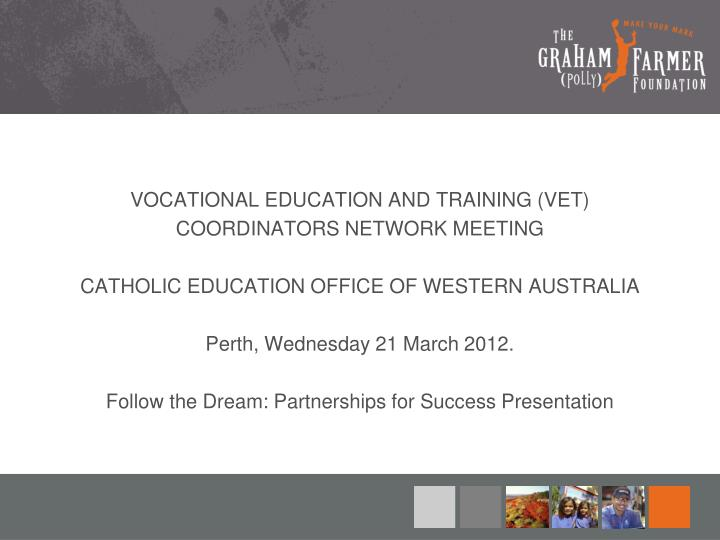 VOCATIONAL EDUCATION AND TRAINING (VET)