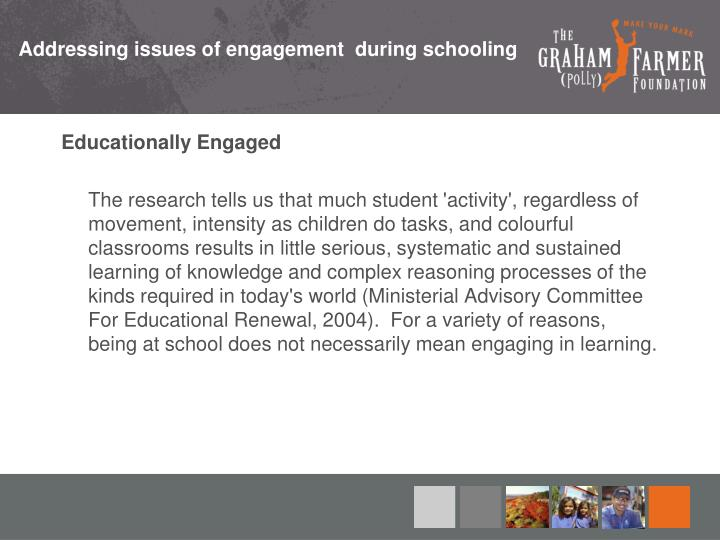 Addressing issues of engagement  during schooling