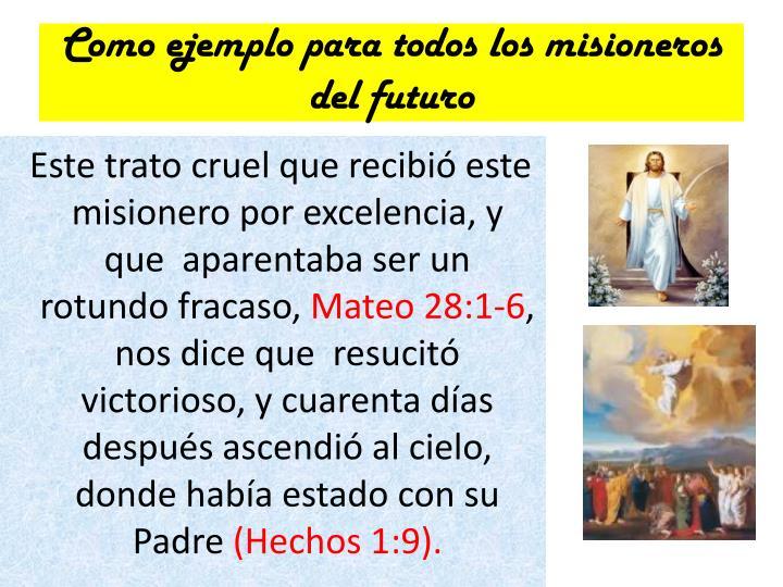 Como ejemplo para todos los misioneros del futuro