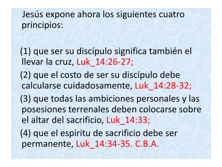 Jesús expone ahora los siguientes cuatro principios:
