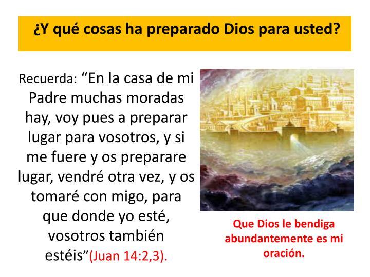 ¿Y qué cosas ha preparado Dios para usted?