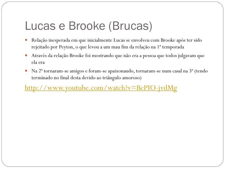 Lucas e brooke brucas