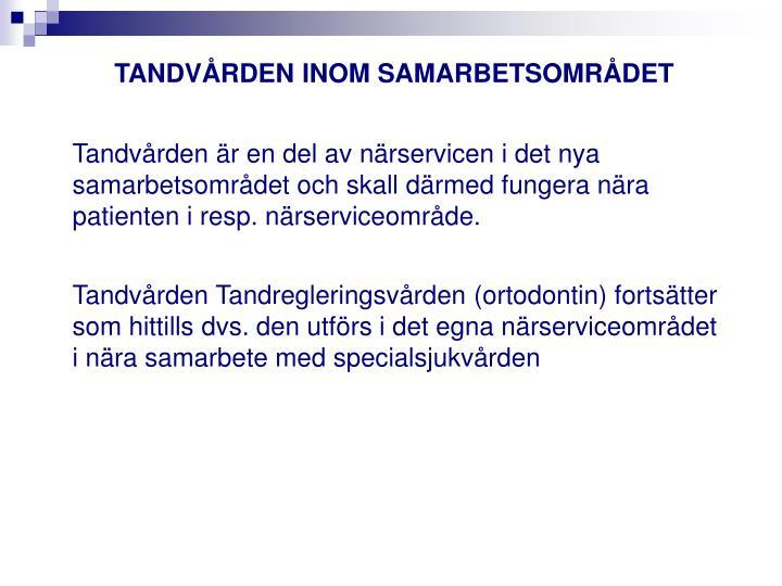 TANDVÅRDEN INOM SAMARBETSOMRÅDET