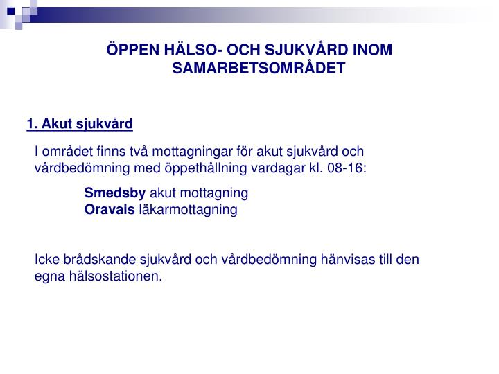 ÖPPEN HÄLSO- OCH SJUKVÅRD INOM SAMARBETSOMRÅDET