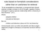 rules based on formalistic considerations rather than on usefulness for retrieval