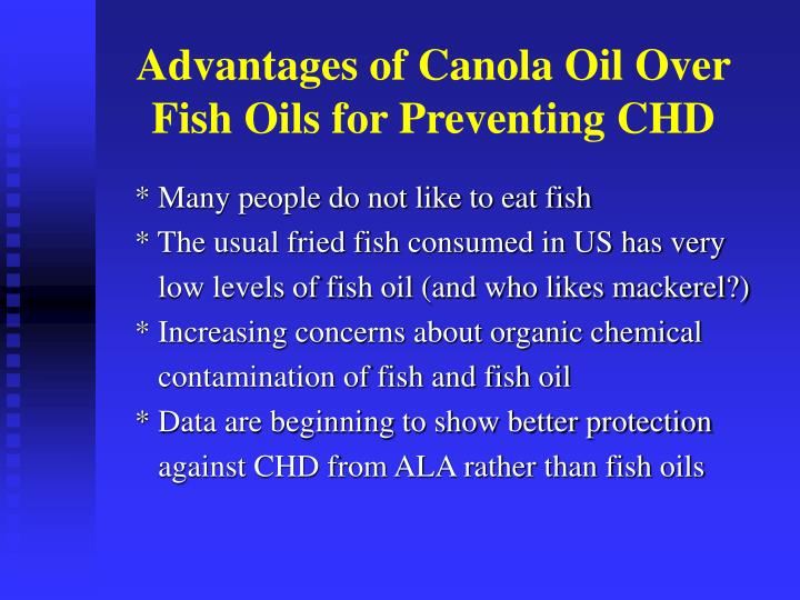 Advantages of Canola Oil Over Fish Oils for Preventing CHD
