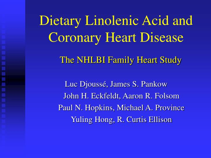 Dietary Linolenic Acid and Coronary Heart Disease