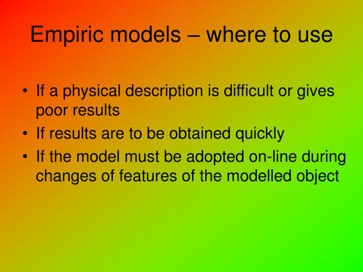 Empiric models – where to use