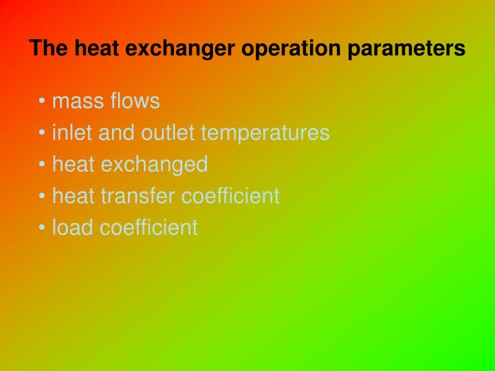 The heat exchanger operation parameters