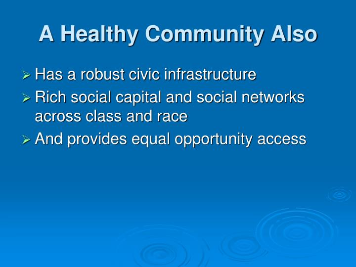 A Healthy Community Also