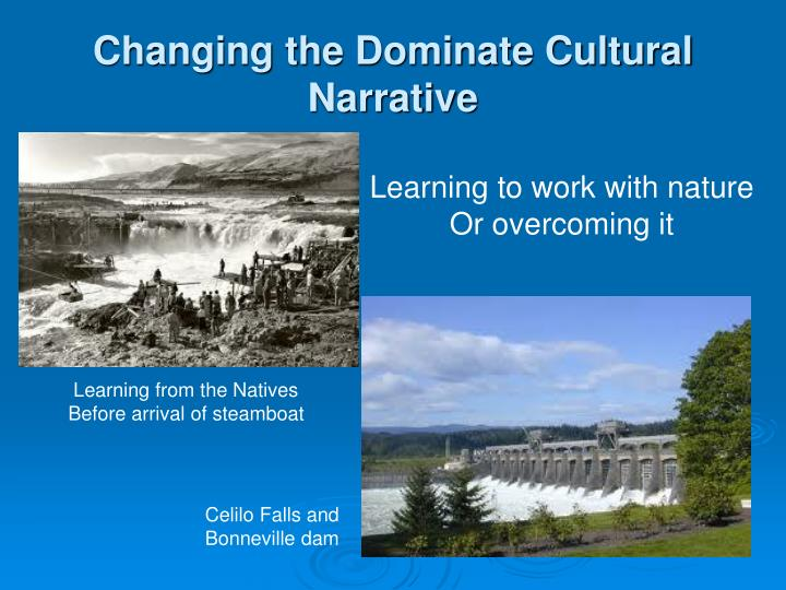 Changing the Dominate Cultural Narrative
