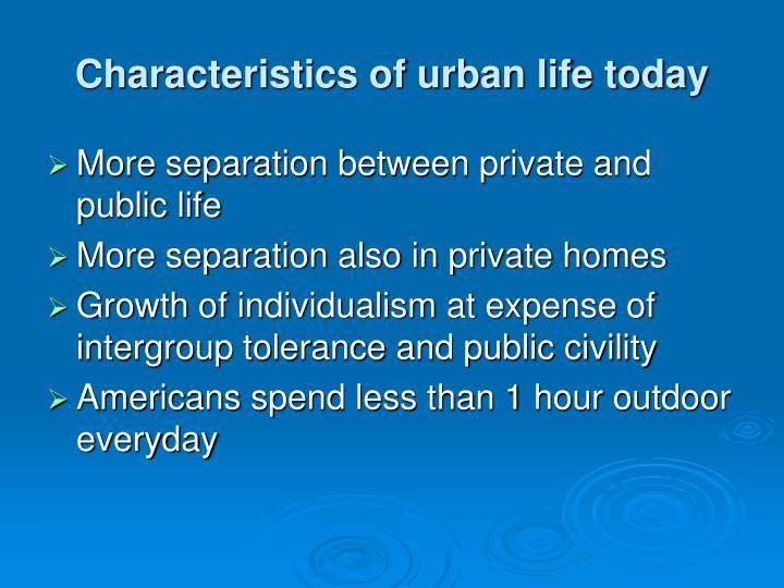 Characteristics of urban life today