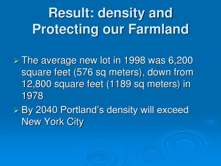 Result: density and Protecting our Farmland