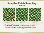 adaptive patch sampling trade off1